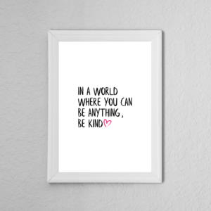 Be Kind Inspirational Quote Poster Print