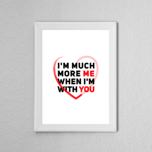 Me With You Love Quote Poster Print