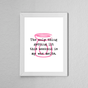 Wax Melts Quote Poster Print